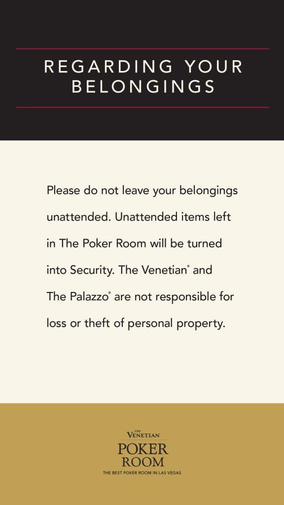 Please Do Not Leave Belongings Unattended In The Poker